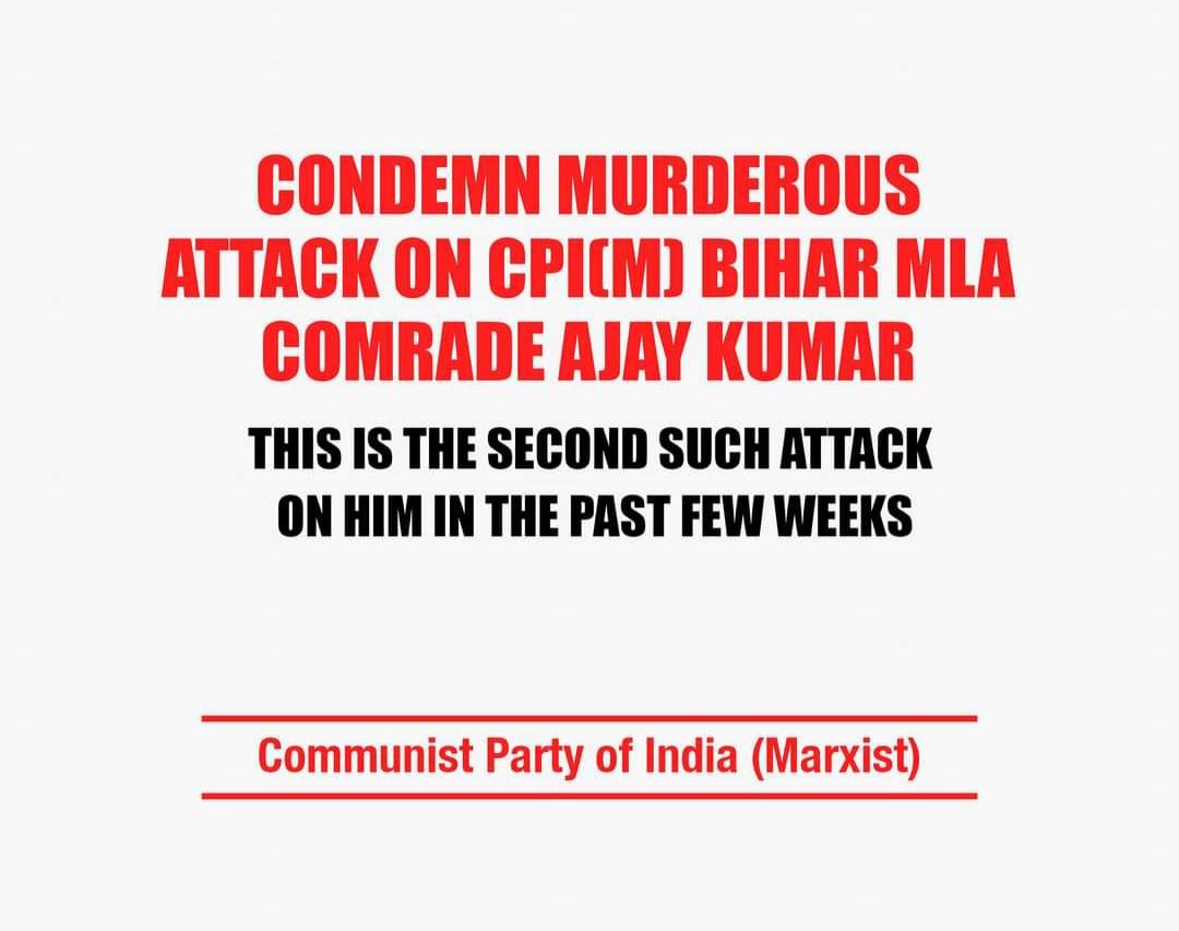 CPI(M) Polit Bureau condemned murderous attack on Bihar MLA.